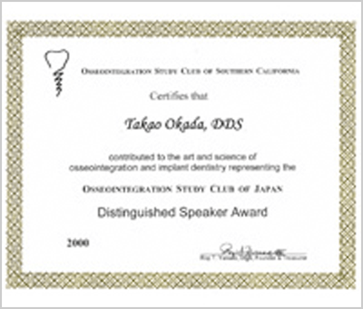 Invited as renowned speaker to the annual meeting of the Osseointegration Study Club of Southern California, and presented with a Distinguished Speaker Award, 2000.